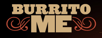 Burrito Me