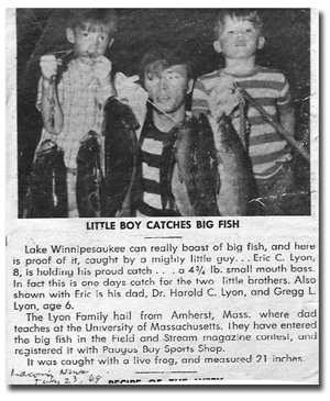 Meredith News Clip, 1969, Lyon family with big catch of bass. Every year the paper would contact us for pictures of one of our catches which, they told us, were good for tourism. We did our bit to help!